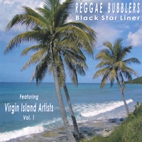 The Reggae Bubblers | Black Star Liner featuring Virgin Island Artists Vol. 1