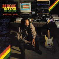 Reggae Vision | Wasted Years