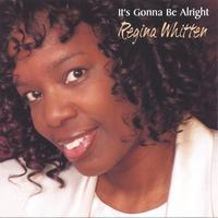Regina Whitten | It's Gonna Be Alright