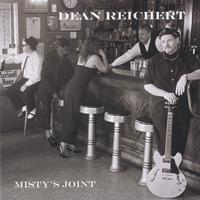 Dean Reichert | Misty's Joint