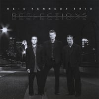 Reid Kennedy Trio | Reflections