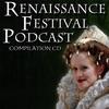 Renaissance Festival Podcast: Renaissance Festival Podcast Compilation