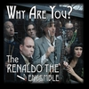 The Renaldo The Ensemble: Why Are You?