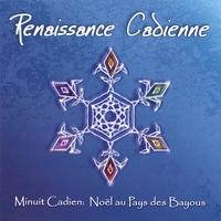 RENAISSANCE CADIENNE: Minuit Cadien: No�l Au Pays Des Bayous