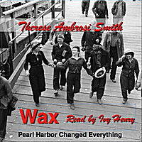 Therese Ambrosi Smith & Ivy Henry | Wax (Pearl Harbor Changed Everything)