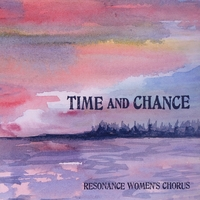 Resonance Women's Chorus | Time and Chance