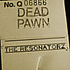 The Resonatorz: Dead Pawn
