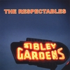 THE RESPECTABLES: Sibley Gardens