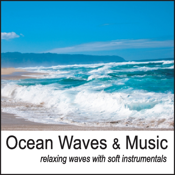 Nature Sounds Artists | Ocean Waves & Music: Relaxing Waves