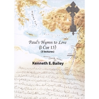 Dr. Ken Bailey | Paul's Hymn to Love (3 Lectures On 1 Cor. 13)
