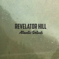 Revelator Hill | Atlantic Detour