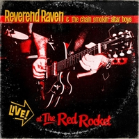 Reverend Raven & the Chain Smokin' Altar Boys | Live At the Red Rocket
