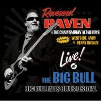 Reverend Raven & The Chain Smokin' Altar Boys | Live At the Big Bull