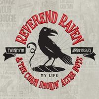 Reverend Raven & the Chain Smoking Altar Boys | My Life (Twentieth Anniversary)