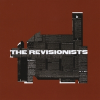 THE REVISIONISTS: The Revisionists