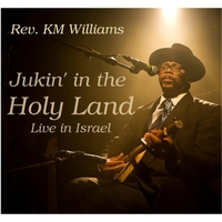 Rev. Km Williams | Jukin' in the Holy Land