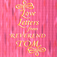 Rev. Tom Bagby | Love Letters From Reverend Tom