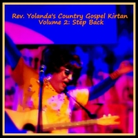 Rev. Yolanda | Rev. Yolanda's Country Gospel Kirtan, Vol. 2: Step Back