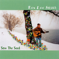 Rex Lee Smith | Sow The Seed