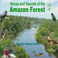 Reynier Omena Junior | Voices and Sounds of the Amazon Forest, Vol. 2