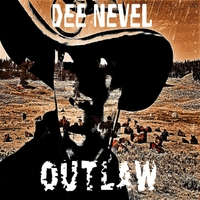 Dee Nevel | Outlaw