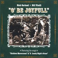 Rick Garland & Bill Vitelli | O' Be Joyfull