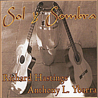 Richard Hastings and Tony Ybarra | Sol y Sombra