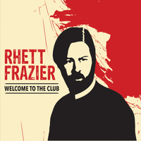 Rhett Frazier | Welcome to the Club