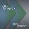 Chris Rhodes: Past Forward