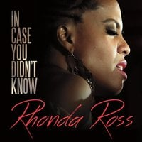Rhonda Ross | In Case You Didn't Know
