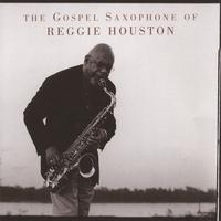 The Gospel Saxophone of Reggie Houston | Wordless Praise