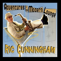 Ric Cunningham | Adventures in the Modern Lounge