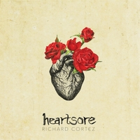 Richard Cortez | Heartsore: Songs for Justin