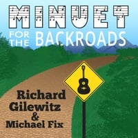 Richard Gilewitz | Minuet for the Backroads