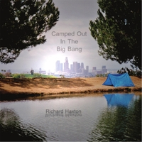 Richard Haxton | Camped Out in the Big Bang