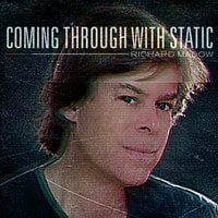 Richard Madow | Coming Through With Static