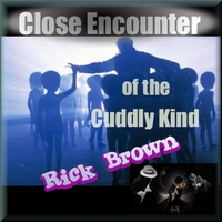 Rick Brown | Close Encounter of the Cuddly Kind