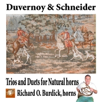 Richard O. Burdick | Duvernoy & Schneider: Trios and Duets for Natural Horns