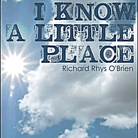 Richard Rhys O'Brien | I Know a Little Place
