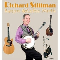 Richard Stillman: Banjos & Celtic Mirth