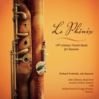 Richard Svoboda | Le Phenix, 18th-Century French Music for Bassoon