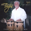 RICHARD TOUPS: The Right Time