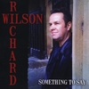 Richard Wilson: Something To Say