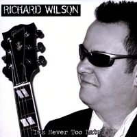 Richard Wilson | It's Never Too Late
