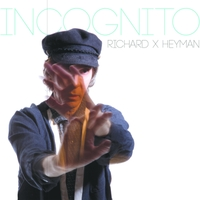 Richard X. Heyman | Incognito