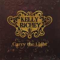 KELLY RICHEY: Carry The Light