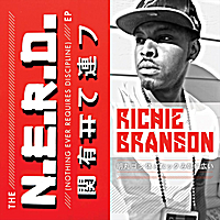 Richie Branson | The N.E.R.D. EP (Nothing Ever Requires Discipline)