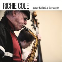 Richie Cole | Richie Cole Plays Ballads & Love Songs