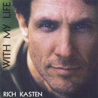 Rich Kasten: With My Life