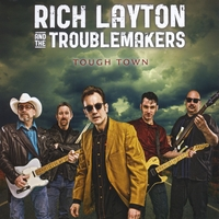Rich Layton & the Troublemakers: Tough Town